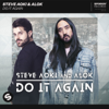 Do It Again - Steve Aoki & Alok mp3