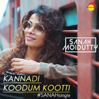 Sanah Moidutty - Kannadi Koodum Kootti (Recreated Version) - Single