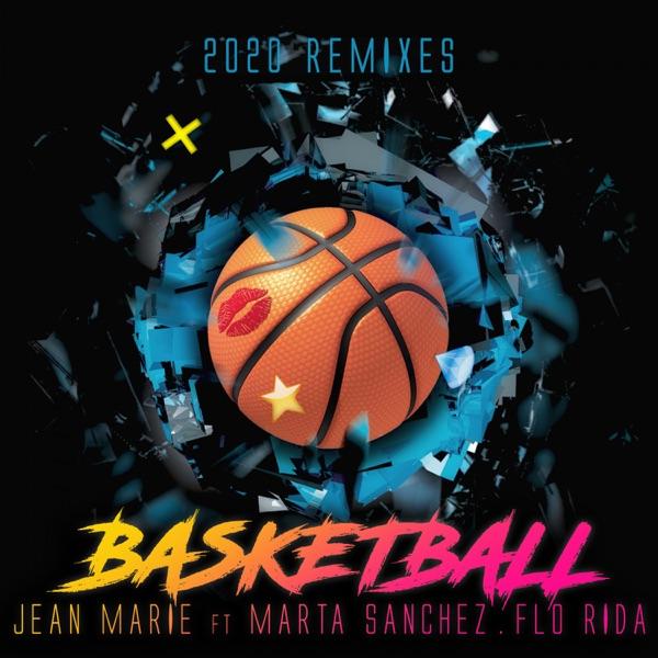 Basketball (feat. Marta Sanchez & Flo Rida) [2020 Remixes]