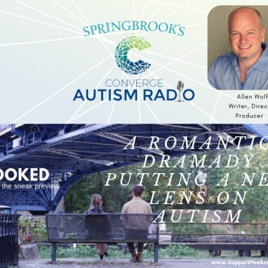 Autism Through My Lens Film By People >> Springbrook S Converge Autism Radio Hooked A Romantic Dramady