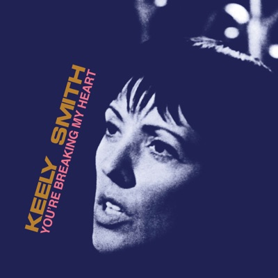 You're Breaking My Heart (Expanded Edition) - Keely Smith