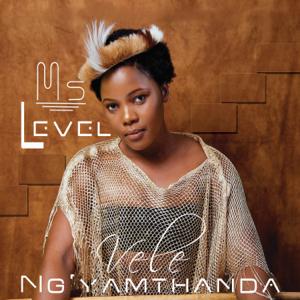 Ms Level - Vele Ng'yamthanda