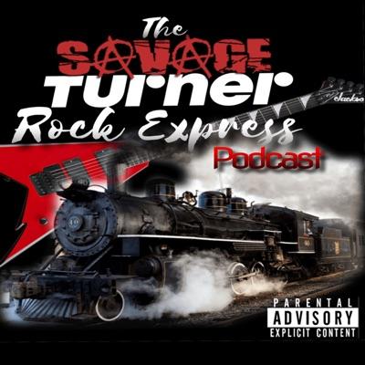Savage Turner Rock Express Podcast