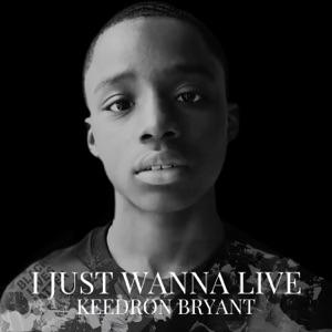 Keedron Bryant - I Just Wanna Live