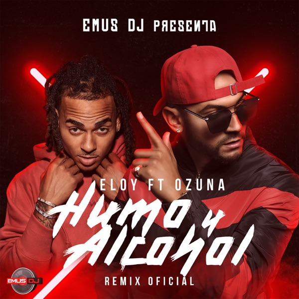 Humo y Alcohol (feat. Emus DJ) [Remix Oficial] - Single