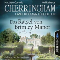 Cherringham - Landluft kann tödlich sein, Folge 34: Das Rätsel von Brimley Manor (Ungekürzt)