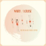 Rebekah Rolland - Mary and Me