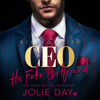 Jolie Day - His Fake Girlfriend: Billionaire CEO  artwork
