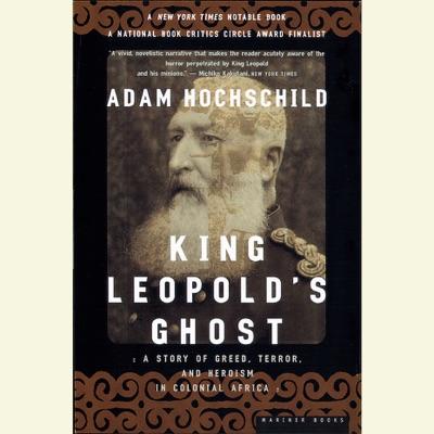 King Leopold's Ghost (Unabridged)