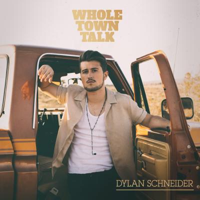 Dylan Schneider - Whole Town Talk - EP Lyrics