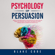 Blake Code - Psychology of Persuasion: Secrets to Influence People & Human Behavior with Dark Cognitive Therapy CBT, Emotional Intelligence. Win Friends with Social Leverage, Empath & Business Relationship Skills (Unabridged)