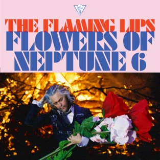 The Flaming Lips – Flowers of Neptune 6 – Single [iTunes Plus AAC M4A]