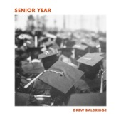 Drew Baldridge - Senior Year