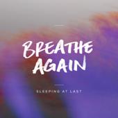 Breathe Again-Sleeping At Last
