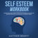 Mathew Benefit - Self Esteem Workbook: Cognitive-Behavioral Therapy for Self-Love, Self-Esteem, and Self-Help for Introvert People: This Is the Ultimate Way to Personal Growth (Scots Gaelic Edition) (Unabridged)