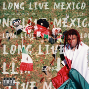 Long Live Mexico - Lil Keed - Lil Keed