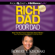 Robert T. Kiyosaki - Rich Dad Poor Dad: What the Rich Teach Their Kids About Money - That the Poor and Middle Class Do Not! (Unabridged)
