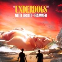Underdogs - NITTI GRITTI - GAMMER
