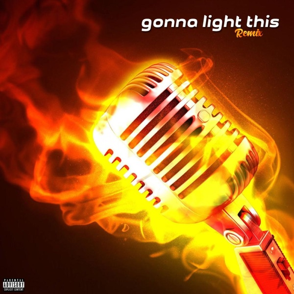 Gonna Light This (Remix) - Single