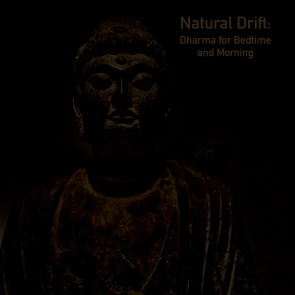 Natural Drift: Dharma for Bedtime and Morning