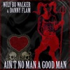 Ain't No Man a Good Man - Single