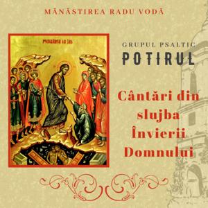 Mănăstirea Radu Vodă - Cântări din slujba Învierii Domnului