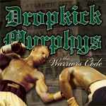 Dropkick Murphys - I'm Shipping up to Boston