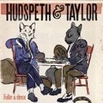 Hudspeth & Taylor - Sometimes You Act Crazy