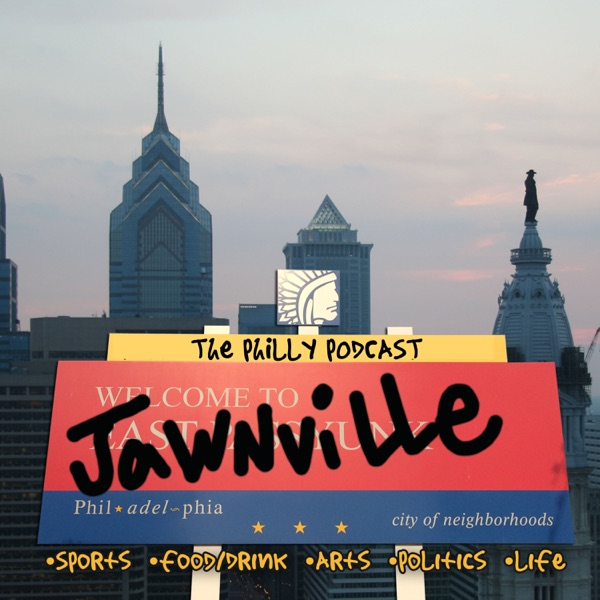 Jawnville: The Philly Podcast