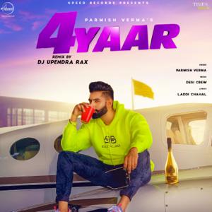 Parmish Verma - 4 Yaar (DJ Upendra RaX Remix)