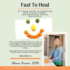 Fast To Heal: A 5-Step Guide to Achieving Nutritional PEACE and Reversing Insulin Resistance