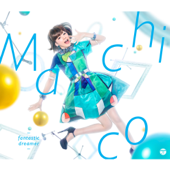 Fantastic Dreamer - Machico