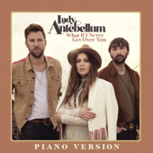 What If I Never Get Over You (Piano Version) - Lady Antebellum