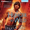 A Hunger So Wild: Renegade Angels Trilogy, Book 2 (Unabridged)