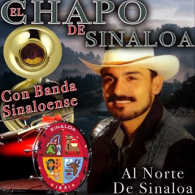 Al Norte de Sinaloa - El Chapo De Sinaloa