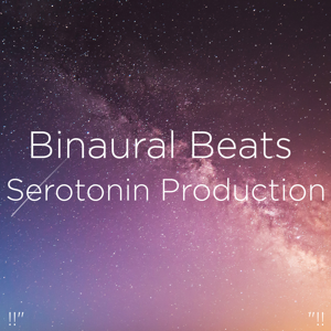 "Binaural Beats Sleep & Deep Sleep Music Collective - !!"" Binaural Beats Serotonin Production ""!!"