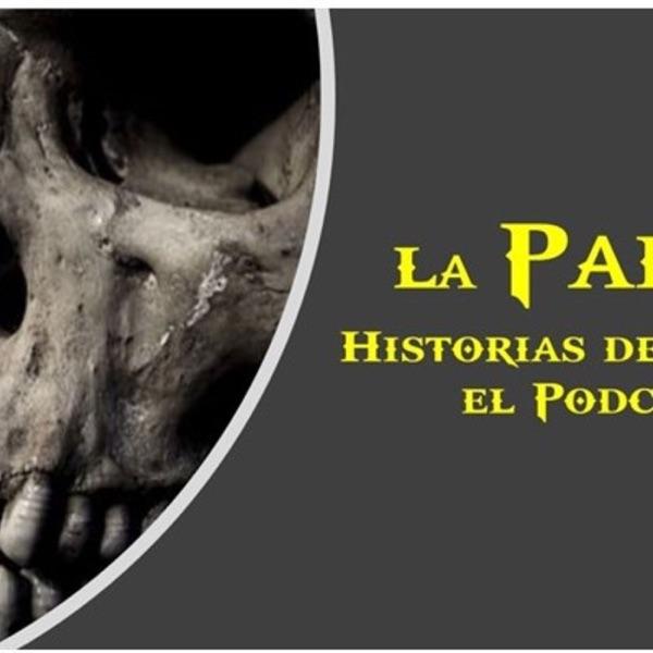 La Parka Historias de Terror El Podcast