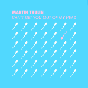 Martin Thulin - Can't Get You out of My Head