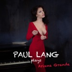 Paul Lang Plays Ariana Grande