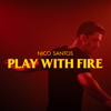 Nico Santos - Play With Fire Grafik