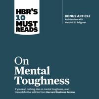 Harvard Business Review, Martin E. P. Seligman, Tony Schwartz, Warren G. Bennis & Robert J. Thomas - HBR's 10 Must Reads on Mental Toughness artwork