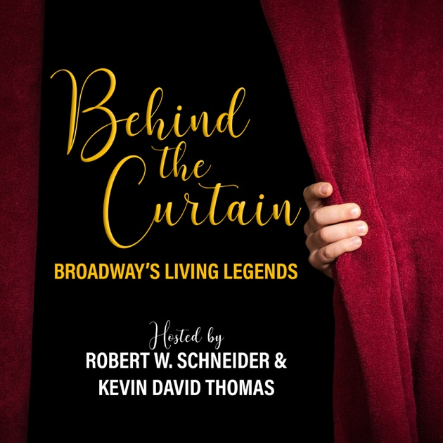 BEHIND THE CURTAIN: BROADWAY'S LIVING LEGENDS » Podcast By