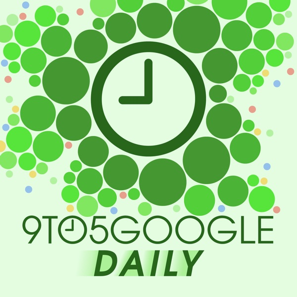 9to5Google Daily | Listen Free on Castbox