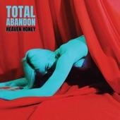 Heaven Honey - Total Abandon
