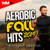 Various Artists - Aerobic Fall Hits 2019 Workout Session (60 Minutes Non-Stop Mixed Compilation for Fitness & Workout 135 Bpm / 32 Count - Ideal for Aerobic, Cardio Dance, Body Workout) artwork