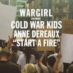 Start a Fire (feat. Anne Dereaux & Cold War Kids) - Single