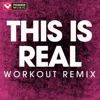 Power Music Workout - This Is Real (Workout Remix) artwork