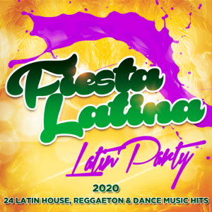 Various Artists - Fiesta Latina - Latin Party 2020 - 24 Latin House, Reggaeton & Dance Music Hits