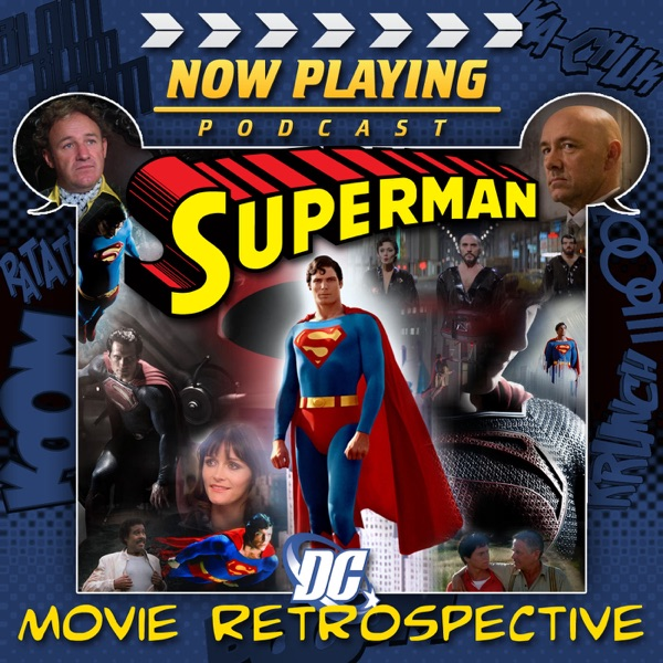 Now Playing: The Superman Movie Retrospective Series