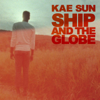 Kae Sun - Ship and the Globe artwork